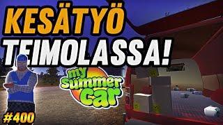 My Summer Car #400 | Kesätyö Teimolassa!