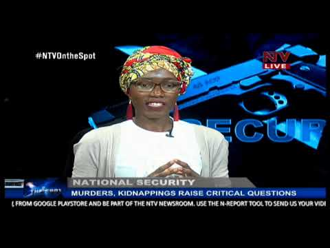 NTV ON THE SPOT: Murders, kidnappings raise critical questions - NATIONAL SECURITY