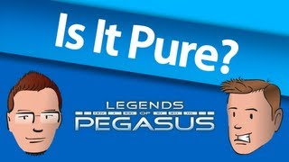 Is It Pure? - Legends Of Pegasus