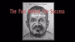 The Pain Behind the Success(maestro ilayaraja)