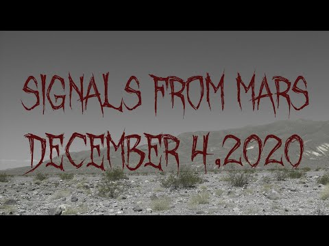 Signals From Mars Presented By Mars Attacks Podcast - December 4, 2020