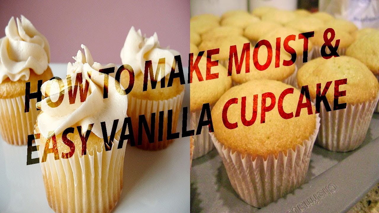 how to make moist vanilla cupcakes