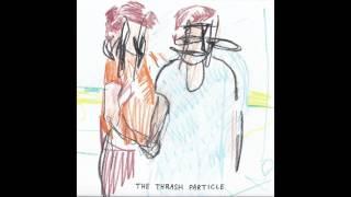 Modern Baseball - The Thrash Particle thumbnail