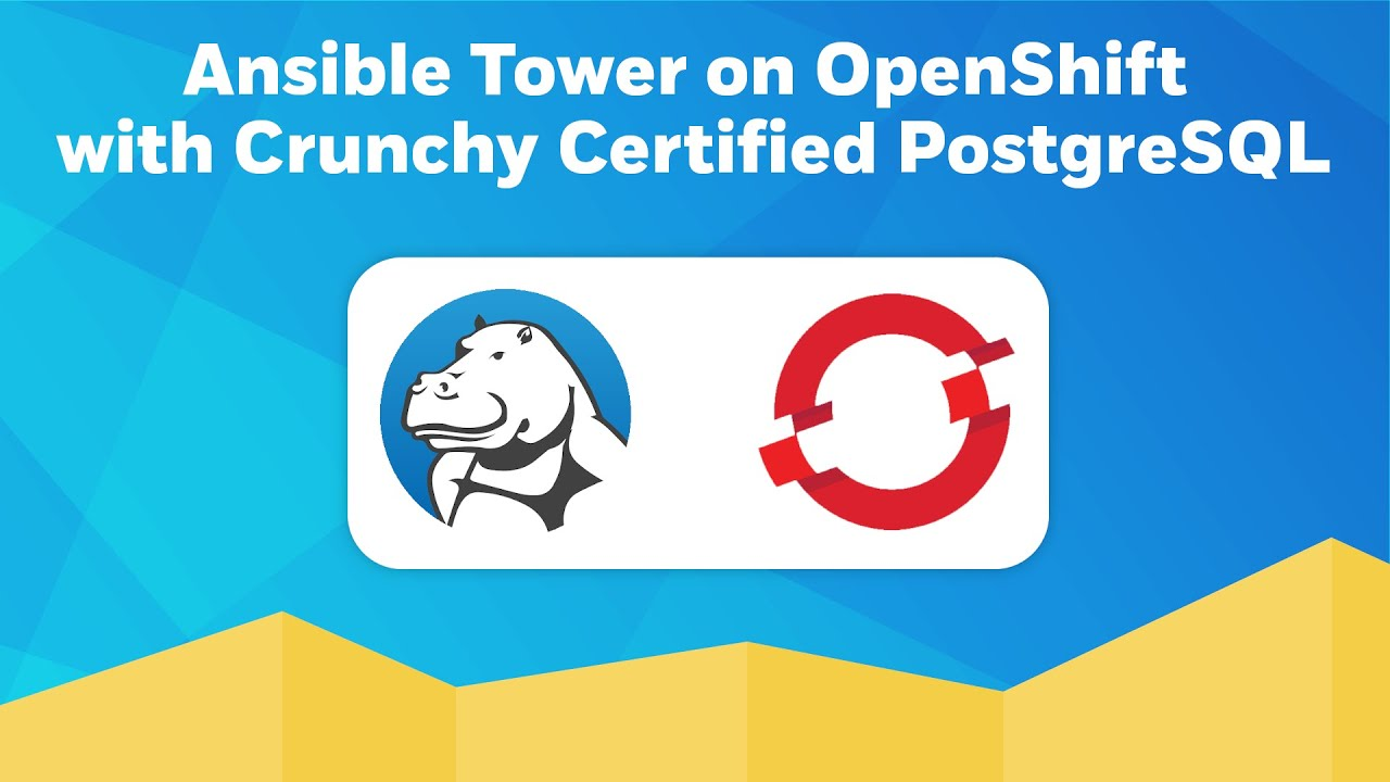 Ansible Tower with Crunchy Certified PostgreSQL on OpenShift