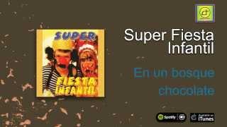 Super Fiesta Infantil - En un bosque chocolate