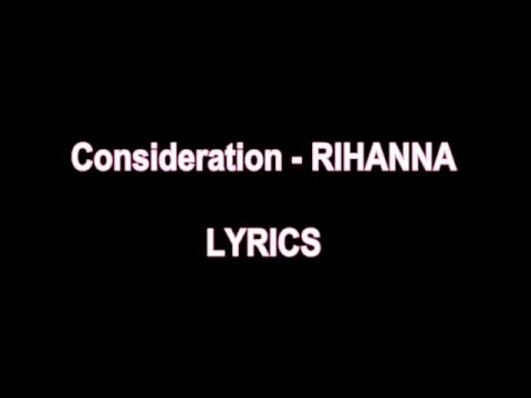 Consideration - RIHANNA LYRICS