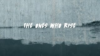The Ones Who Rise (Official Lyric Video) - Live2Love Worship