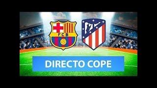 (SOLO AUDIO) Directo del Barcelona 2-2 Atlético de Madrid en Tiempo de Juego COPE