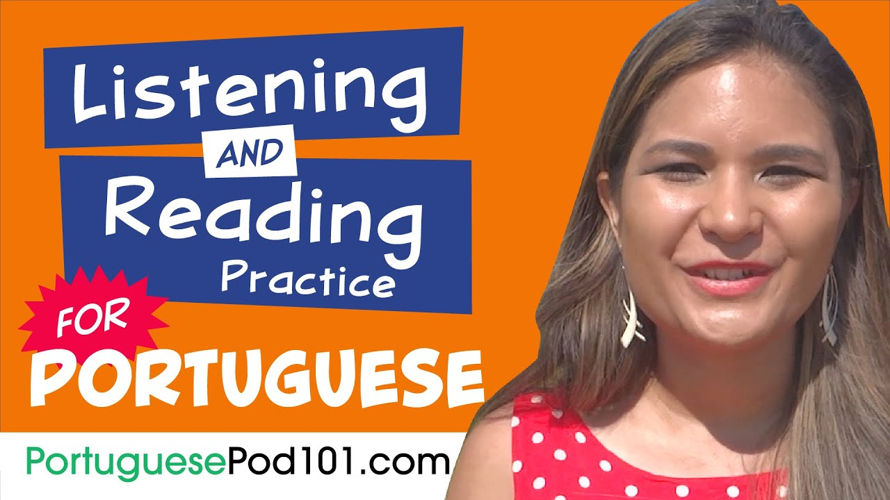 All The Listening and Reading Practice You Need in Portuguese