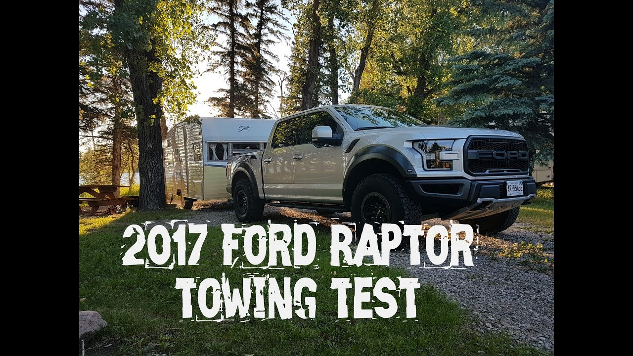 Towing With The 2017 Ford Raptor From Family Wheels Youtube