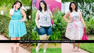 Heat Wave   Plus Size Fashion Lookbook  feat. Gwynnie Bee   Summer 2016