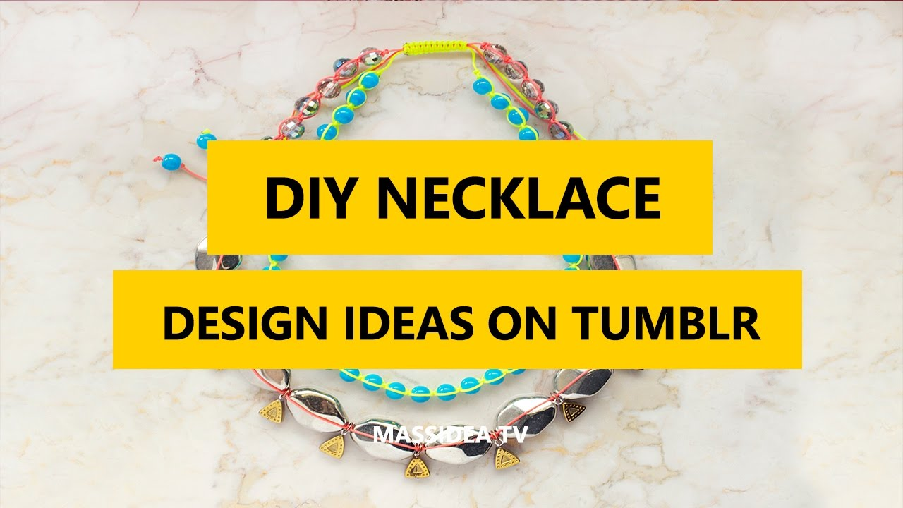 45+ Cool DIY Necklace Design Ideas on Tumblr 2017 - YouTube