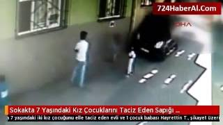 Sokakta 7 Yaşındaki Kız Çocuklarını Taciz Eden Sapığı Kamera Yakalattı