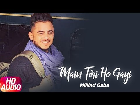 Main Teri Ho Gayi | Audio Song | Millind Gaba | Latest Punjabi Song 2017 | Speed Records