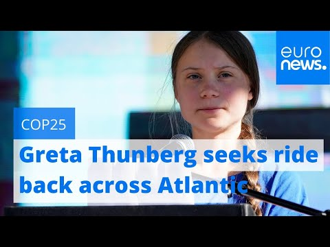 Greta Thunberg seeks ride back across Atlantic after climate summit moved to Spain