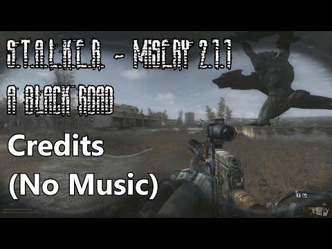 S.T.A.L.K.E.R. - MISERY 2.1.1 - A Black Road - Credits (No Music)