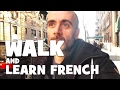 Walk and Learn French Beginner 1