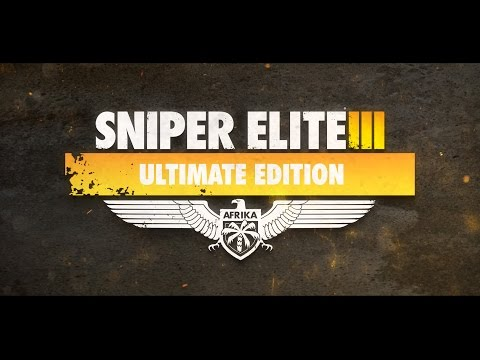 Sniper Elite 3 Ultimate Edition Launch Trailer