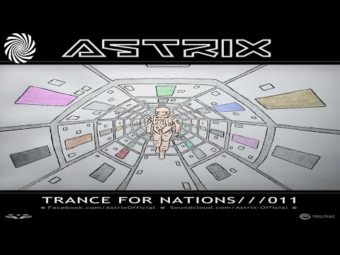 Astrix - Trance For Nations /// 011