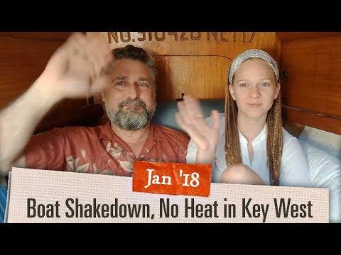 Boat Shakedown, No Heat, Lots of Food in Key West [Jan 2018 Adventure Log]