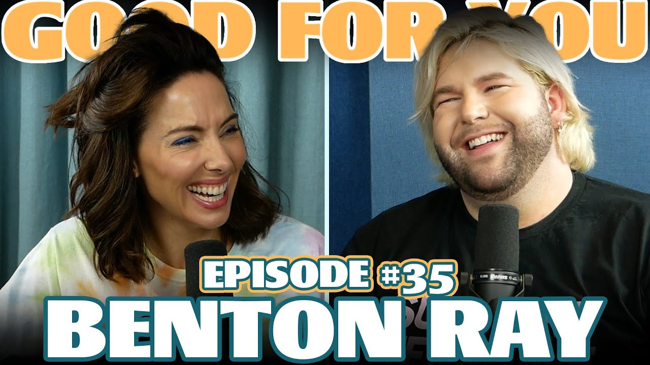 Ep #35: BENTON RAY | Good For You Podcast with Whitney Cummings