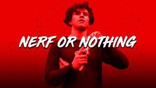 Nerf, or Nothing