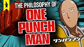 The Philosophy of ONE PUNCH MAN - Wisecrack Edition
