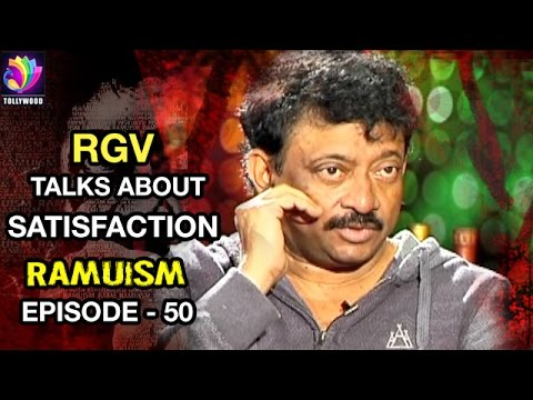 RGV Talks about Satisfaction and Desires | Ramuism | Episode 50 | Tollywood TV Telugu