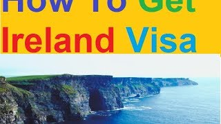 How To Get Ireland Visa