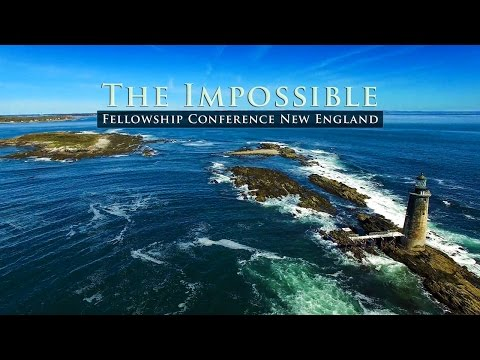 The Impossible - Fellowship Conference New England
