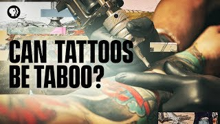 Can Tattoos Be Taboo? - PBS Origin of Everything