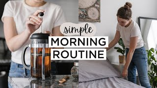 QUICK MINIMALIST MORNING ROUTINE   Healthy Habits + Slow Living