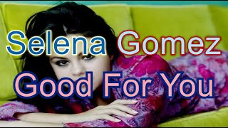 Good For You Selena Gomez ReMake