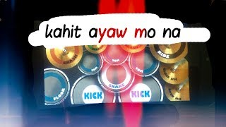 Kahit ayaw mo na real drum cover (This band)
