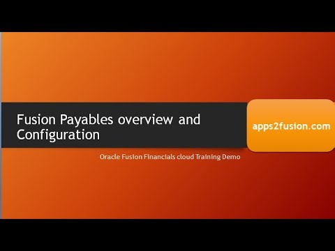 Oracle Fusion Financials Accounts Payables Overview & config