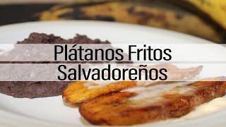 Cómo hacer Plátanos Fritos Salvadoreños | Receta fácil | Cocina Con Curacao