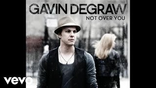 Gavin DeGraw - Not Over You (Audio)