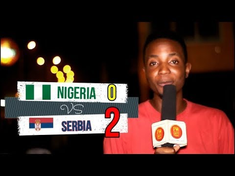 Nigeria 0-2 Serbia. Post match reactions on PHcityPromo's Football Fanzone