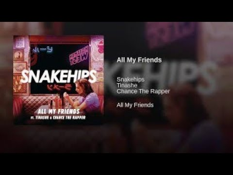 Snakehips - All My Friends (feat. Tinashe & Chance The Rapper) (with download link)