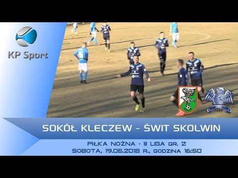 Sokół Kleczew - Świt Skolwin / LIVE / 3 liga gr. II [19.05.2018]