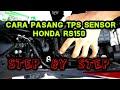 #TpsHondaRs150 tps punca semput rs150 || Cara Pasang Tps Honda Rs150r step by step || HD Vlog 2019