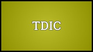 TDIC Meaning