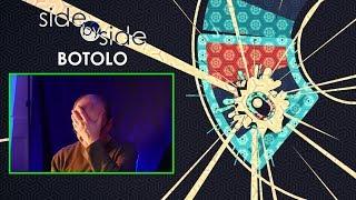Side By Side: BOTOLO
