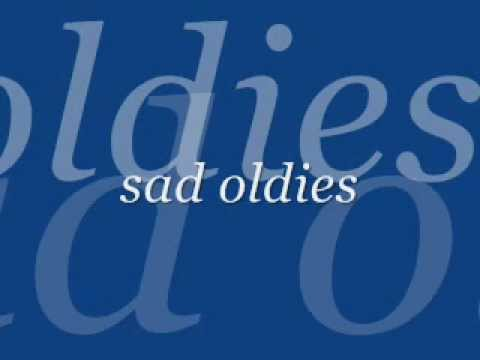 Sad oldies songs
