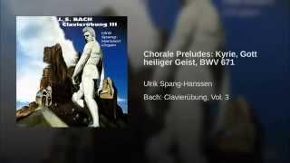 Chorale Preludes: Kyrie, Gott heiliger Geist, BWV 671