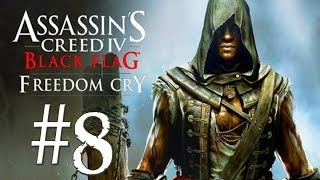 Assassin's Creed 4: Freedom Cry DLC Gameplay / Walkthrough w/Stryker Ep.8
