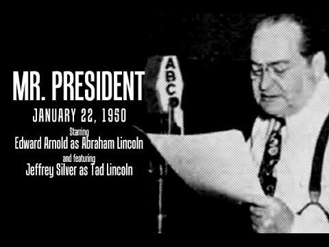 Mr. President 1/22/1950 - Abraham Lincoln (OTR)