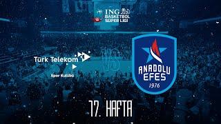 BSL 17. Hafta: Türk Telekom - Anadolu Efes
