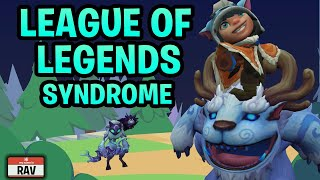League Of Legends Syndrome