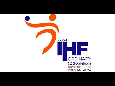 Continental meetings | XXXVI Ordinary Congress of the IHF